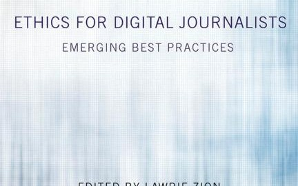 Ethics for Digital Journalists: Emerging Best Practices